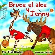 """Children's Spanish books:""""BRUCE EL ALCE Y JENNY"""": Libro en Español para niños (Spanish Edition)libro de animales, Cuento para Dormir, kids Spanish eBook, beginner readers Preschool ESL kids Books"""