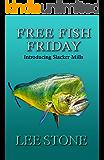 Free Fish Friday: Introducing Slacker Mills (Slacker Mills Mysteries Book 1)