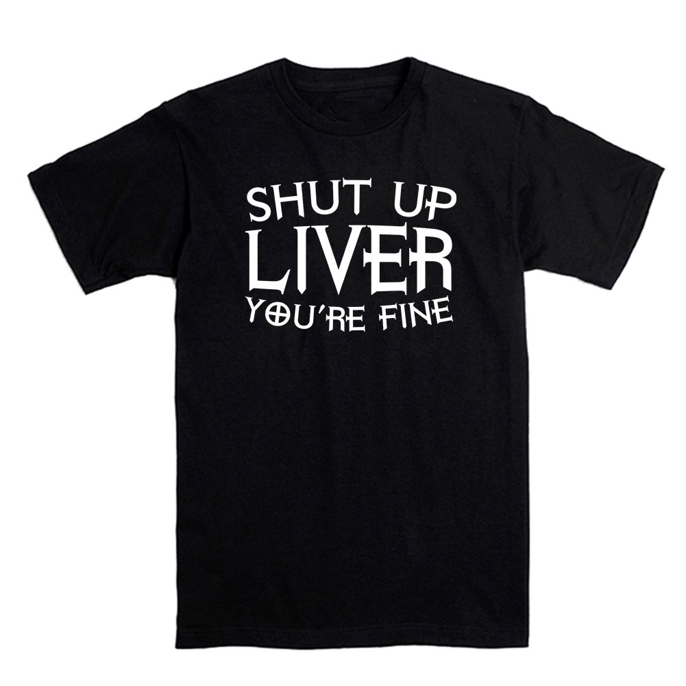 OKnown Shut up Liver You're Fine Men's T Shirt Funny Drinking Shirt Beer Me I'm Fine are You Drunk