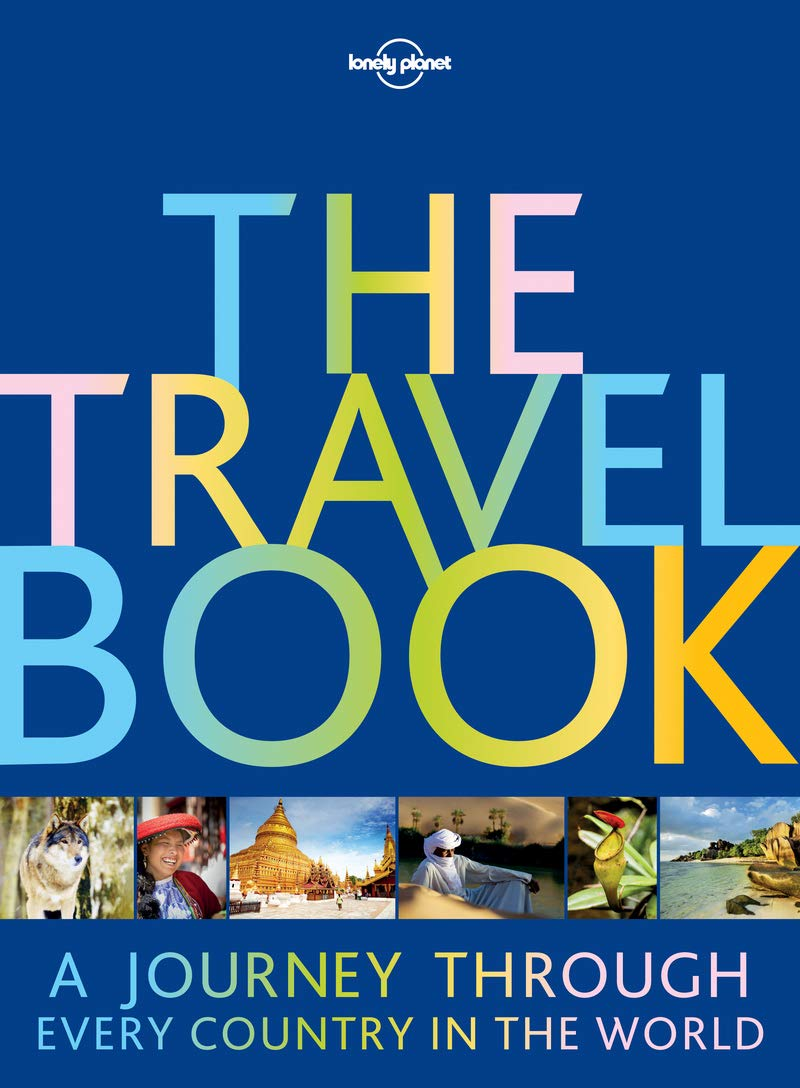 The Travel Book: A Journey Through Every Country in the World (Lonely Planet) by LONEY