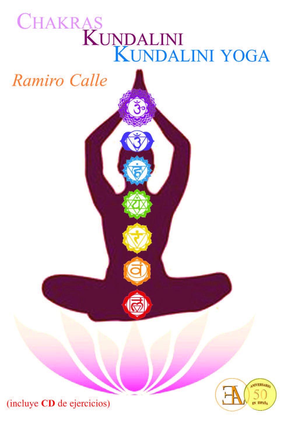 Chakras, kundalini y kundalini yoga: Ramiro Calle ...