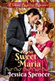 Clean Regency Romance: Not So Sweet Maria (Sisters By Marriage Book 1) offers