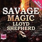 Savage Magic | Lloyd Shepherd