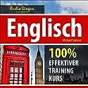 Englisch. 100% effektiver training Kurs Hörbuch von Michael Spenser Gesprochen von: Michael Reffi