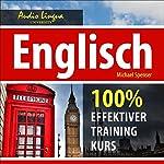 Englisch. 100% effektiver training Kurs [English. 100% Effective Training Course] | Michael Spenser