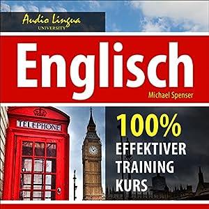 Englisch. 100% effektiver training Kurs Hörbuch