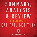 Summary, Analysis & Review of Mark Hyman's Eat Fat, Get Thin | Instaread
