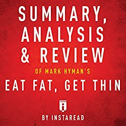 Summary, Analysis & Review of Mark Hyman's Eat Fat, Get Thin