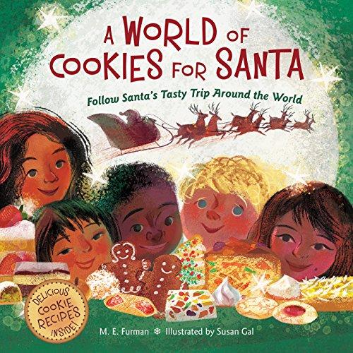A World of Cookies for Santa: Follow Santa's Tasty Trip Around the -