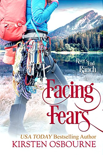 Facing Fears (River's End Ranch Book 46)