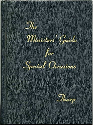 d1f32805933d The Ministers' Guide for Special Occasions: Rev. Zeno C. Tharp ...