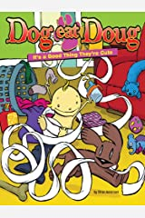 Dog Eat Doug: It's a Good Thing They're Cute Kindle Edition