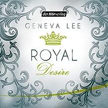 Royal Desire (Die Royals-Saga 2) Hörbuch von Geneva Lee Gesprochen von: Nora Jokhosha, Elmar Börger