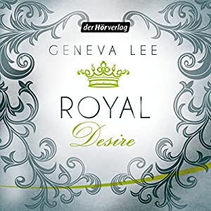 Royal Desire (Die Royals-Saga 2) Audiobook