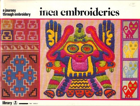 Inca Embroideries (A Journey Through Embroidery)