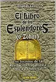 El Libro De Los Esplendores: Amazon.es: Eliphas Levi: Libros