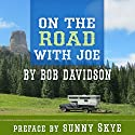 On the Road with Joe Audiobook by Bob Davidson Narrated by Richard Henzel