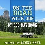 On the Road with Joe | Bob Davidson