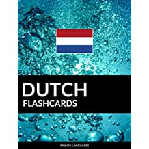 Dutch Flashcards: 800 Important Dutch-English and English-Dutch Flash Cards