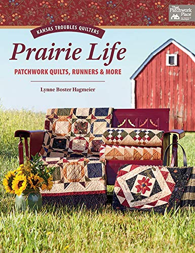 Prairie Life: Patchwork Quilts, Runners & More by [Hagmeier, Lynne Boster]