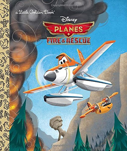 Planes: Fire & Rescue (Disney Planes: Fire & Rescue) (Little Golden Book) by Bobs Gannaway (2014-06-03)