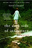The Dark Side of Innocence, Terri Cheney, 1439176248