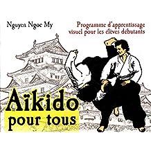 Aïkido pour tous 01 : Programme d'apprentissage visuel pour les