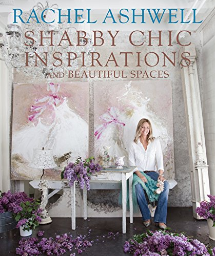 Rachel Ashwell's Shabby Chic Inspirations for sale  Delivered anywhere in USA