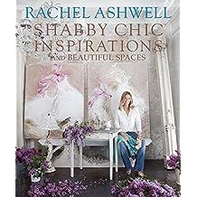 Rachel Ashwell Shabby Chic Inspirations & Beautiful Spaces: Inspiration & Beautiful Spaces
