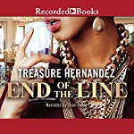 The End of the Line | Treasure Hernandez