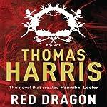Red Dragon: Hannibal Lecter, Book 1 | Thomas Harris
