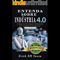 Entenda Sobre Indústria 4.0: A Quarta Revolução Industrial que estamos vivendo Hoje!