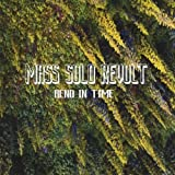 Bend in Time by Mass Solo Revolt