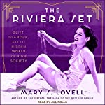 The Riviera Set: Glitz, Glamour, and the Hidden World of High Society | Mary S. Lovell