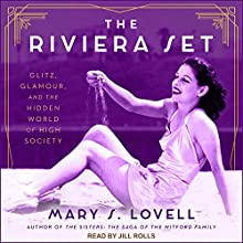 The Riviera Set: Glitz, Glamour, and the Hidden World of High Society Audiobook by Mary S. Lovell Narrated by Jill Rolls