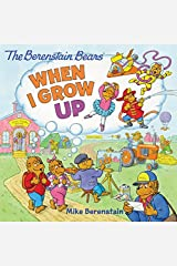 When I Grow Up: The Bernstein Bears (Berenstain Bears) Paperback