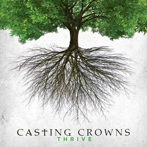 Thrive by Casting Crowns [Music CD]