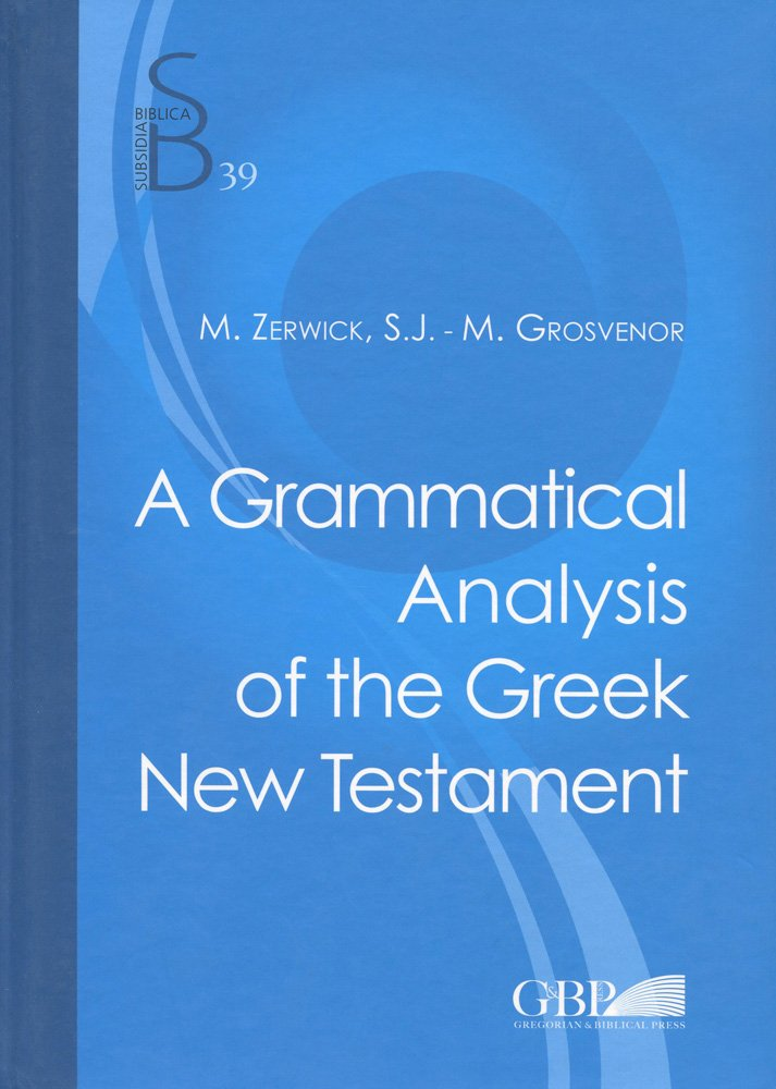 39: Grammatical Analysis of the Greek New Testament (Subsidia Biblica) by Gregorian & Biblical Press
