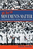 When Movements Matter: The Townsend Plan and the Rise of Social Security (Princeton Studies in American Politics: Historical, International, and Comparative Perspectives)