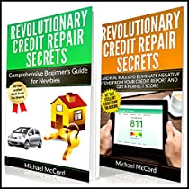 CREDIT REPAIR: 2 BOOKS IN 1: COMPREHENSIVE BEGINNERS GUIDE FOR NEWBIES AND CARDINAL RULES TO ELIMINATE NEGATIVE ITEMS FROM YOUR CREDIT REPORT AND GET A PERFECT SCORE