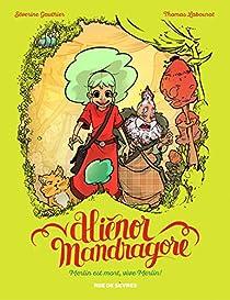 Aliénor Mandragore, tome 1 : Merlin est mort, vive Merlin ! par Gauthier