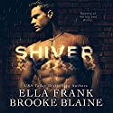 Shiver Audiobook by Brooke Blaine, Ella Frank Narrated by Biff Summers