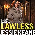 Lawless Audiobook by Jessie Keane Narrated by Karen Cass