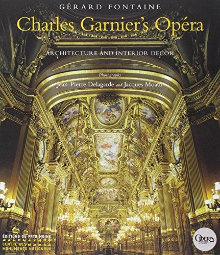 Opéra de Charles Garnier. Architecture et Decor Interieur, (Version Anglaise)