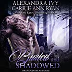 Buried and Shadowed: Branded Packs, Book 3 | Carrie Anne Ryan,Alexandra Ivy
