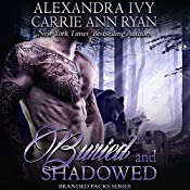 Buried and Shadowed: Branded Packs, Book 3 | Carrie Anne Ryan, Alexandra Ivy