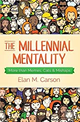 The Millennial Mentality: More than Memes, Cats & Mishaps