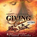 Giving Chase: Aspen Valley, Book 2 Audiobook by Hannah Hooton Narrated by Elan O'Connor