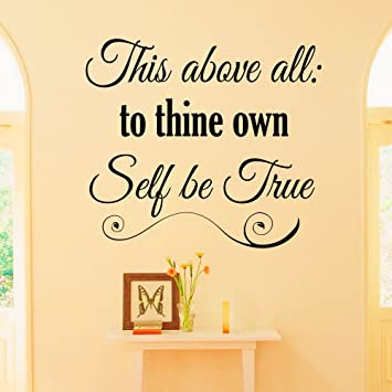 Wall Decal Quote This Above All To Thine Own Self Be True ...