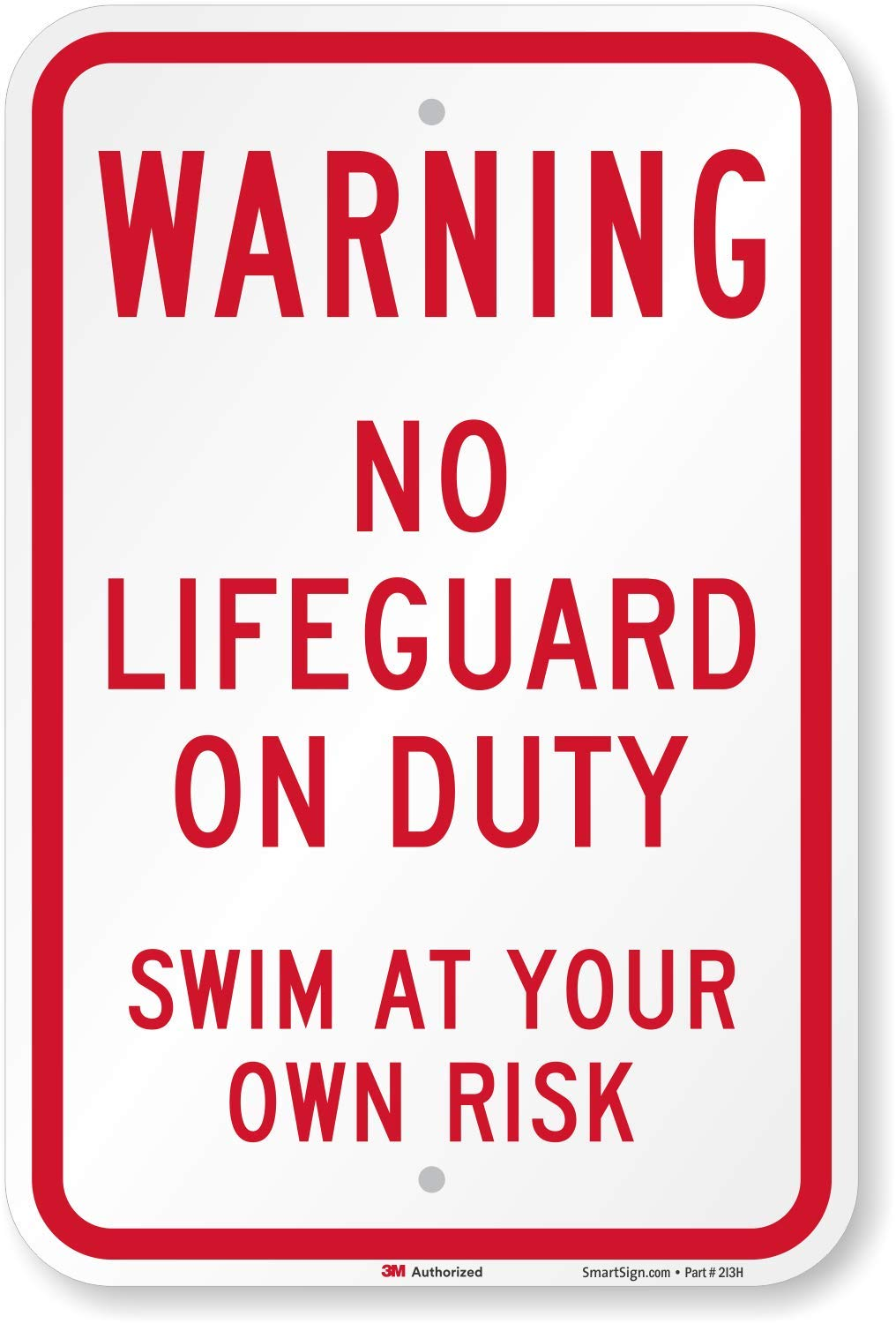 SmartSign ''Warning - No Lifeguard On Duty, Swim At Your Own Risk'' Sign | 12'' x 18'' 3M Engineer Grade Reflective Aluminum by SmartSign